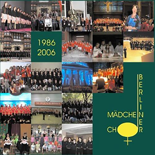 CD: Berliner Mädchenchor 1986 – 2006