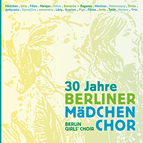Jubiläums-CD: 30 Jahre Berliner Mädchenchor (Cover von vorne)